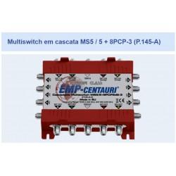 Multiswitch em cascata MS5/5 + 8PCP5dB-3 (P.145-A) Emp Centauri